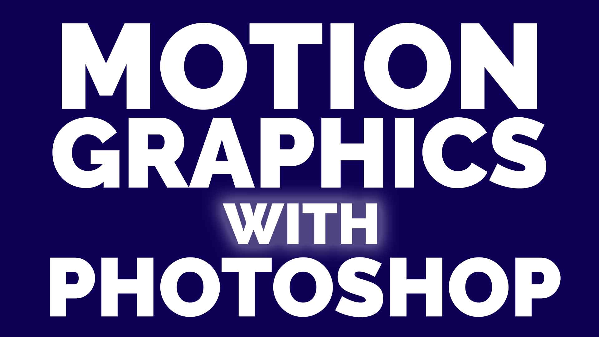 Creating Motion Graphics with Photoshop | C2 Adobe Software